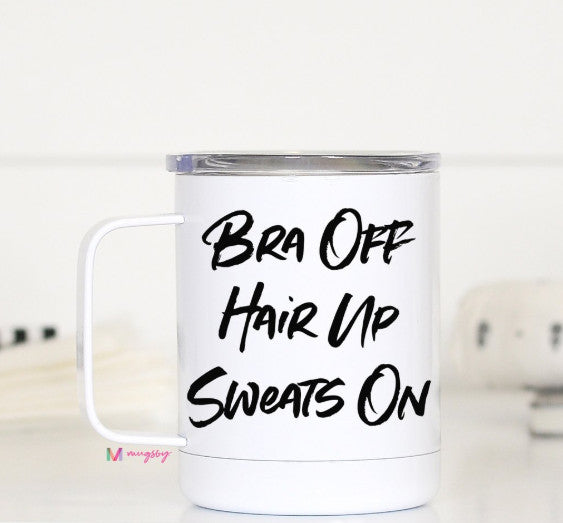 Bra Off Hair Up Travel Cup