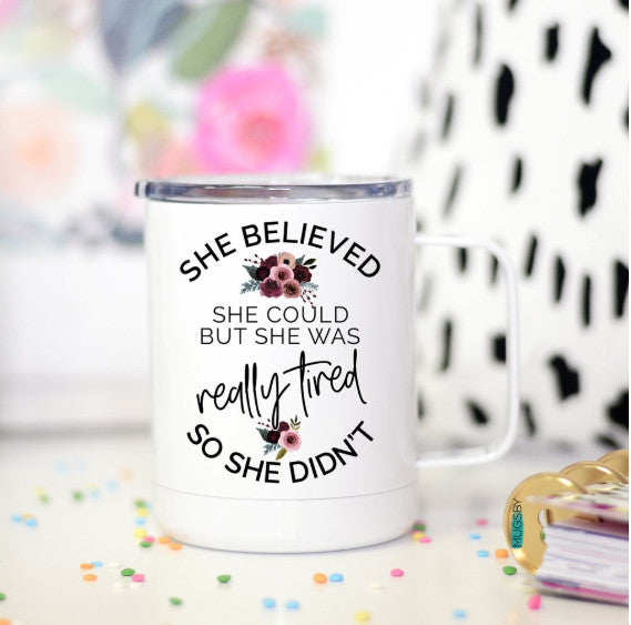 She Believed Travel Cup
