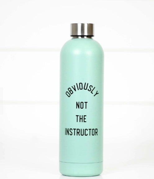 Obviously Not The Instructor Water Bottle FINAL SALE