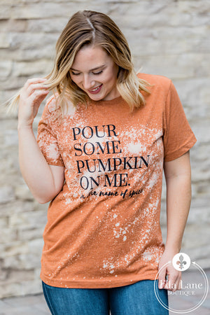 Pour Some Pumpkin On Me Tee FINAL SALE