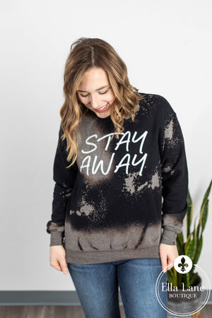 Stay Away Sweatshirt