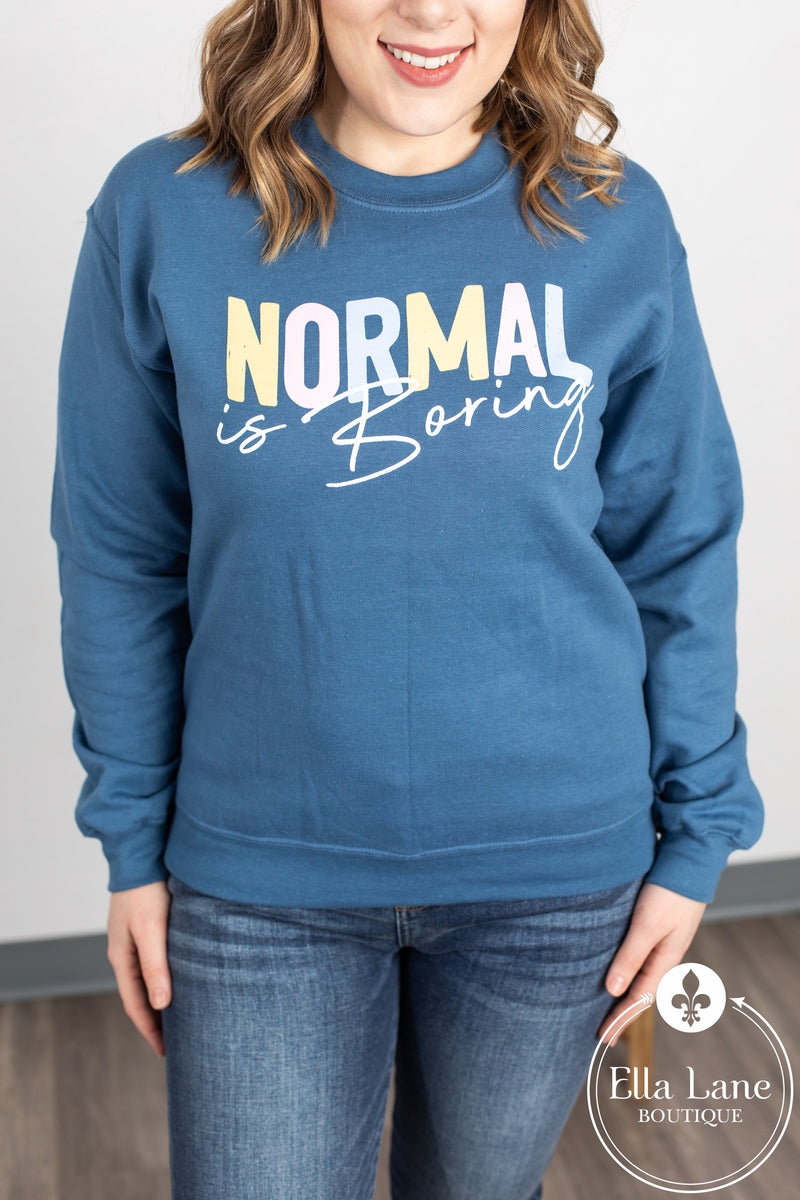 Normal is Boring Sweatshirt