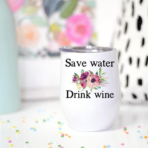 Save Water Wine Cup