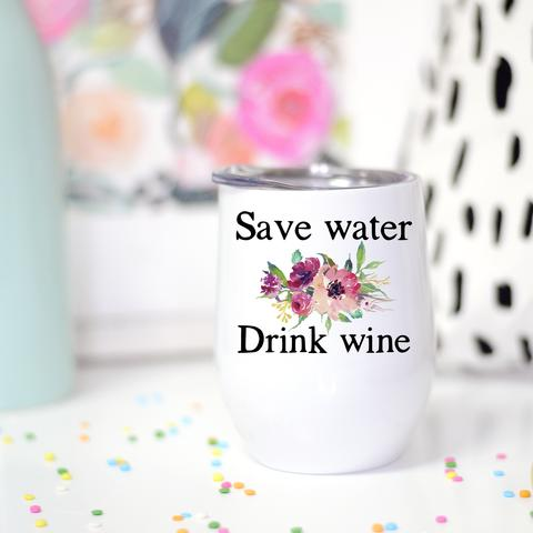Save Water Wine Cup - FINAL SALE
