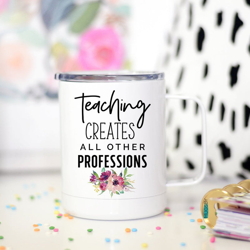 Teaching Creates Travel Cup
