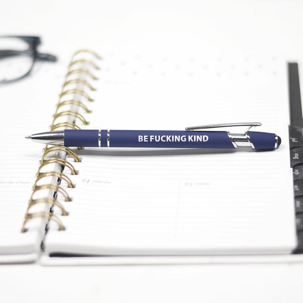 Be Fucking Kind Pen