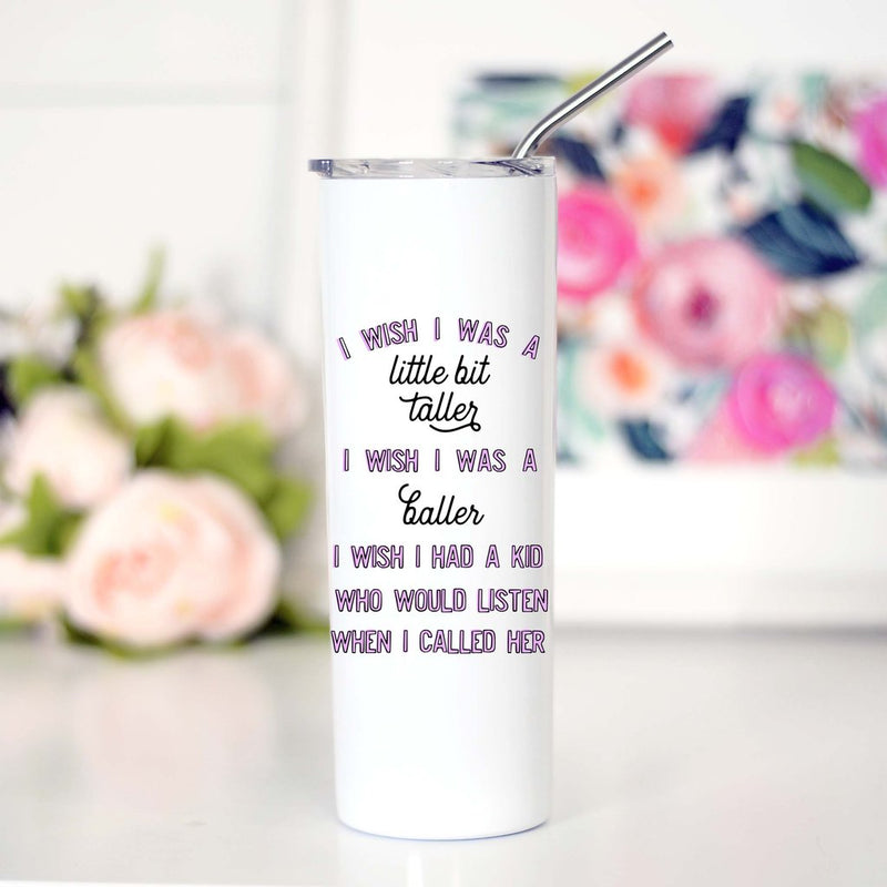 Wish I Was Taller Travel Mug