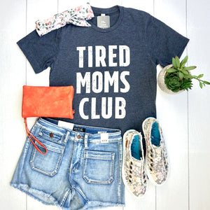 Tired Moms Club Tee