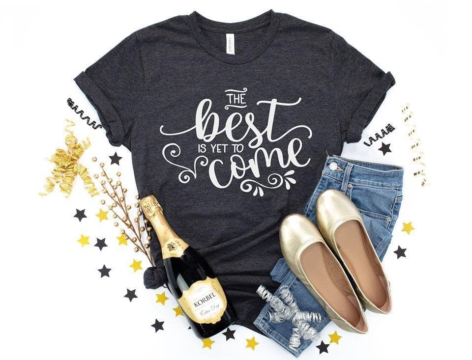The Best Is Yet To Come Tee FINAL SALE