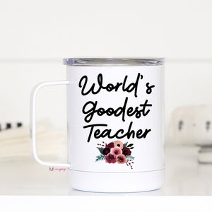 World's Goodest Teacher Travel Cup/Mug