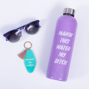Making Water my B Water Bottle FINAL SALE