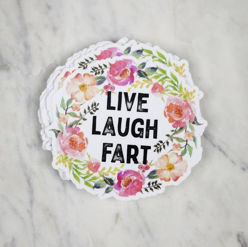 Live Laugh Fart Sticker