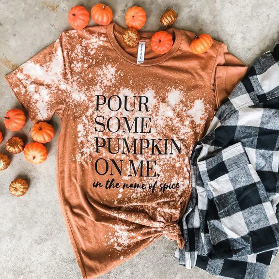 Pour Some Pumpkin On Me Tee