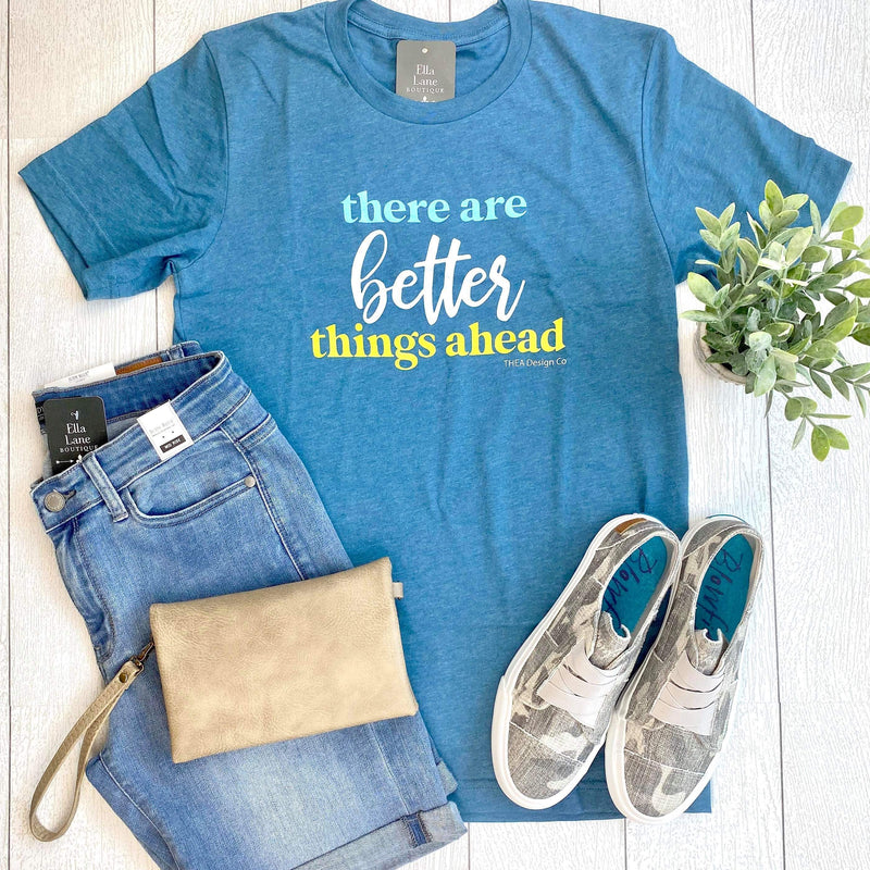 Better Things Ahead Tee
