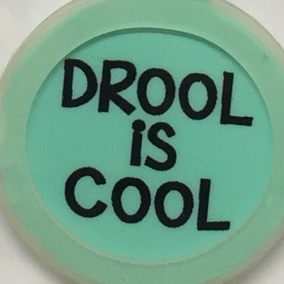 Drool Is Cool Tag