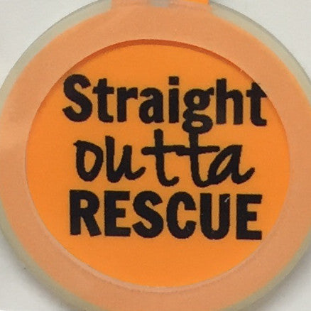 Straight Outta Rescue Tag