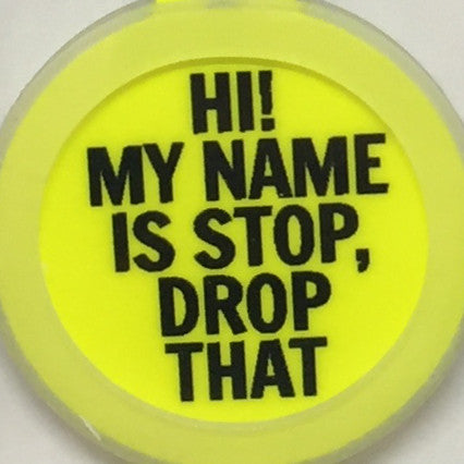 Stop Drop That Tag