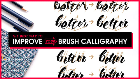 Best Way to Improve Your Brush Calligraphy