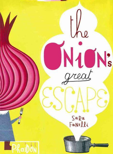 The Onion's Greatest Escape by Sara Fanelli
