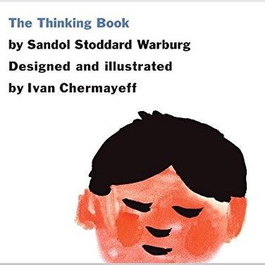 The Thinking Book by Ivan Chermayeff and Sandol Stoddard Warburg