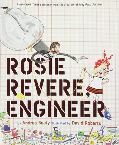 Rosie Revere, Engineer by Andrea Beaty and David Roberts Front Cover