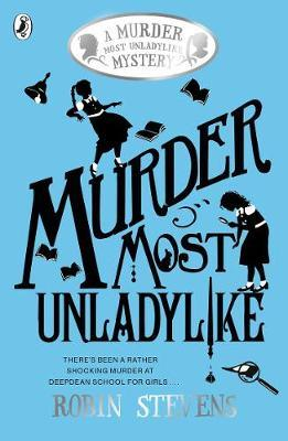 Murder Most Unladylike Series by Robin Stevens