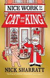 Nice Work for the Cat and King by Nick Sharratt