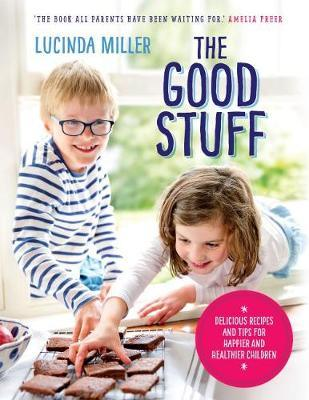 The Good Stuff by Lucinda Miller