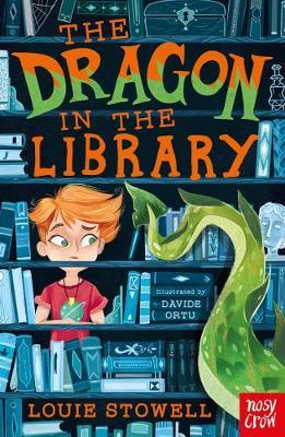 The Dragon In The Library - The Dragon In The Library (Paperback) Louie Stowell (author), Davide Ortu (illustrator)