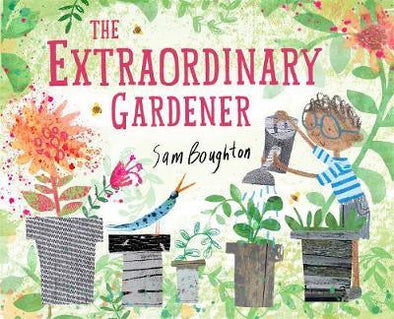 The Extraordinary Gardner by Sam Boughton