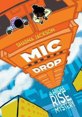 Mic Drop - High-Rise Mystery 2 (Paperback) Sharna Jackson (author)