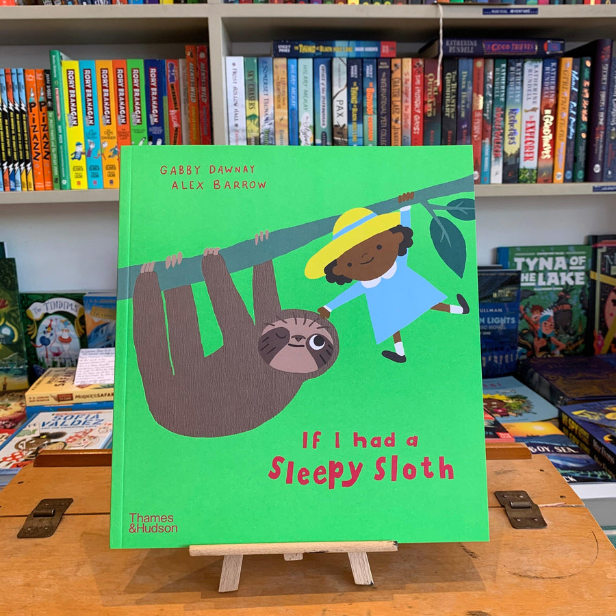 If I Had A Sleepy Sloth by Gabby Dawnay and Alex Barrows