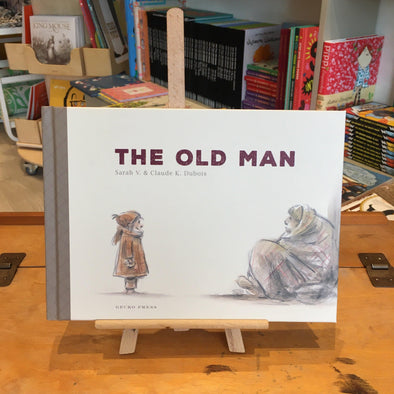 The Old Man by Sarah V. & Illustrated by Claude Dubois