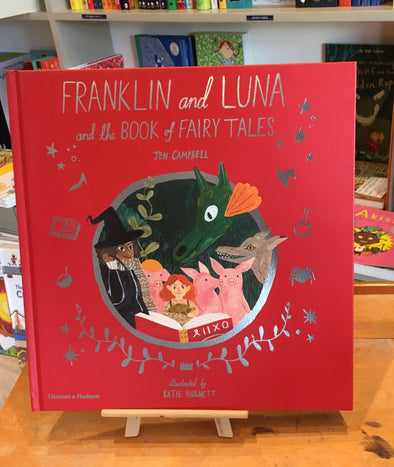 Franklin and Luna & the book of Fairy Tales by Jen Campbell