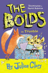 The Bolds in Trouble by Julian Clary and David Roberts