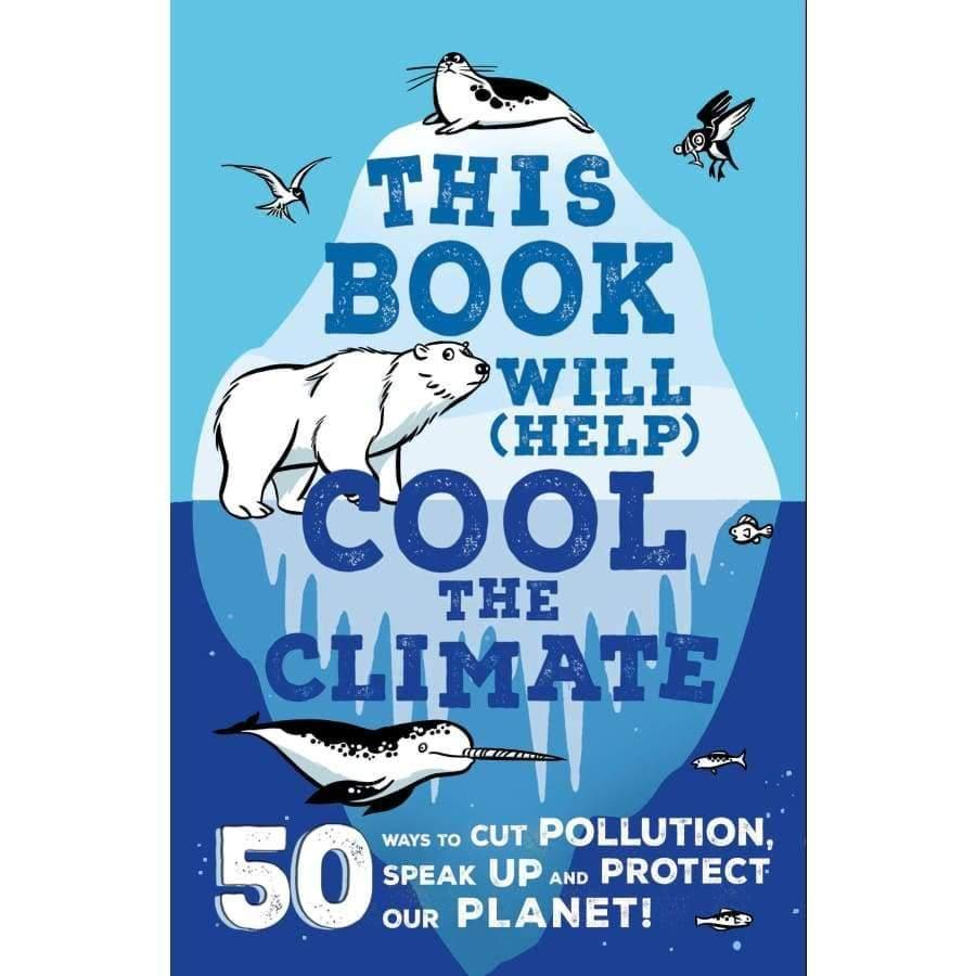 This Book will (Help) Cool the Climate By Isabel Thomas and Alex Paterson