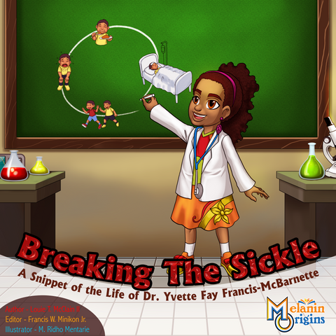 Breaking The Sickle: A Snippet of the Life of Dr. Yvette Fay Francis-McBarnette