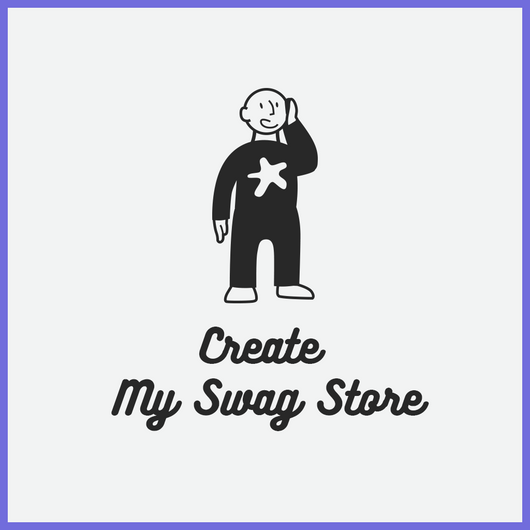 CREATE MY SWAG STORE