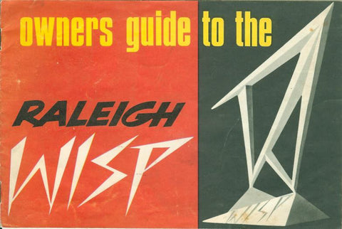 Owners Guide to the Raleigh Wisp DOWNLOAD COPY
