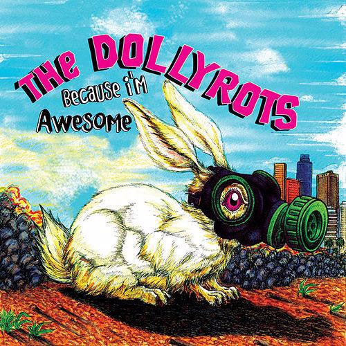 Dollyrots - Because I'm Awesome (CD)