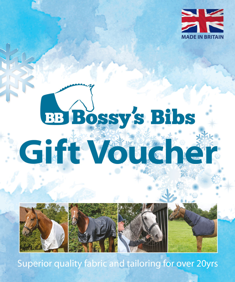 Bossy's Bibs gift vouchers the perfect treat to send your  horsey friends or family.   We have a range of product specific vouchers, or we have a selection of money vouchers that enable your friends or family to get an amount off one of our products.