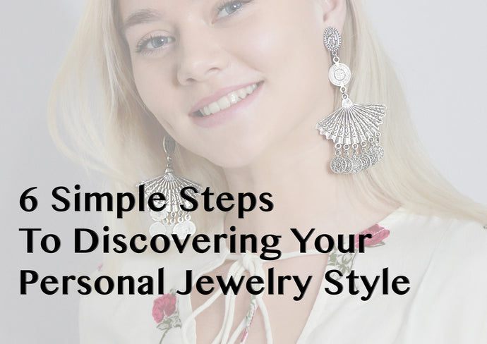 6 Simple Steps to Discovering Your Personal Jewelry Style