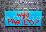 Handmade Hand Painted Wooden Sign - Who Farted? (Custom Available)