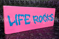 Handmade Hand Painted Sign - Life Rocks (Custom Available)