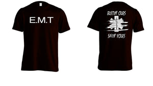 "CUSTOM E.M.T. SHIRT ""BUSTIN' OURS.......SAVIN' YOURS"""