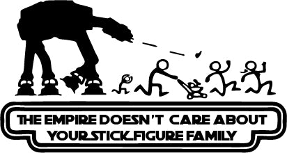 Empire Walker-The Empire Doesn't Care About Your Stick Family Die-Cut Vinyl Decals-Stickers