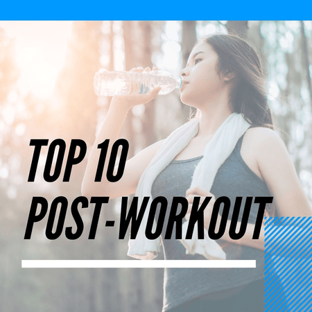 Top 10 Post-Workouts