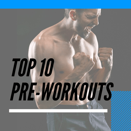 Top 10 Pre-Workouts