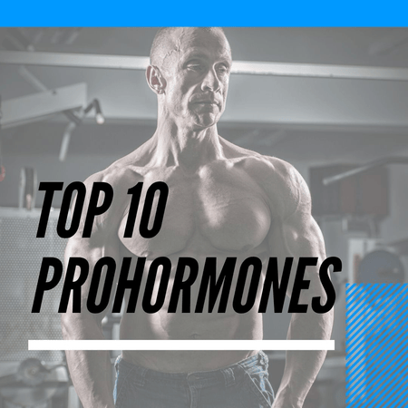 Top 10 Prohormones