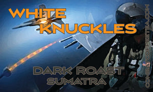 White Knuckles - Dark Roast - Sumatra